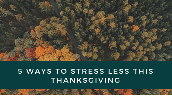 5 ways to stress less this Thanksgiving