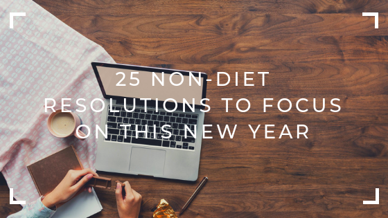 25 non-diet resolutions to focus on this new year