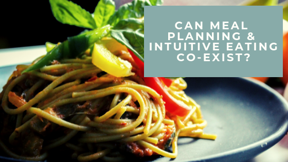 Can meal planning and Intuitive Eating co-exist?